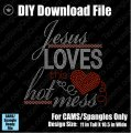 Jesus Loves This Hot Mess Download File - CAMS/ProSpangle