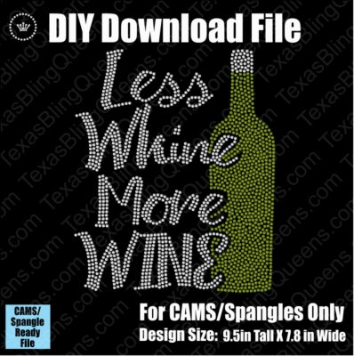Less Whine More Wine Download File - CAMS/ProSpangle